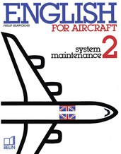 "English for Aircraft - English for Aircraft is a course designed for users of aircraft documentation, notably ground mechanics and technicians, who already have a minimum grasp of aircraft technology.<BR><BR>The two volumes may be used for classroom teaching or for self-study.<BR><BR>The Maintenance volum consists of a large number of short extracts taken from documents such as maintenance manuals and service bulletins. Each axtract is accompanied by comprehension and vocabulary exercises ranging from ""scanning"" activities to more detailed analysis of the technical content."