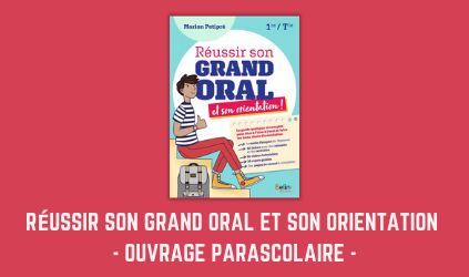 Grand Oral - Ouvrage parascolaire
